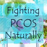 Fighting PCOS Naturally - Twitchivixen's blog